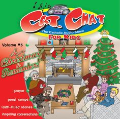 Cat. Chat: A Christmas to Remember - Kids will discover the true meaning of Advent and Christmas!
