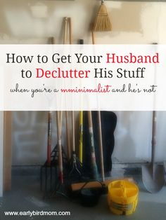 How to Get Your Husband to Declutter His Stuff | Household @saraeg ;)