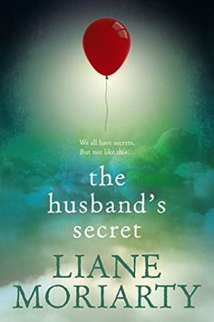 """The Husband's Secret by Liane Moriarty. Cecelia finds a letter from her husband """"to be opened when i am dead"""". Wonderfully written, excellent characterisation and highly recommended. Read it - I couldn't put it down!"""
