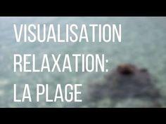 Visualisation - Relaxation - La plage - YouTube
