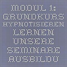 Modul 1: Grundkurs Hypnotisieren lernen - Unsere Seminare - Ausbildung - Hypnosis Zentrum Personalized Items, Hypnotized, Centre, Studying