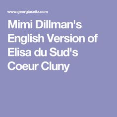 Mimi Dillman's English Version of Elisa du Sud's Coeur Cluny