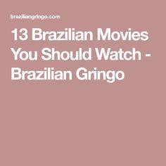 13 Brazilian Movies You Should Watch - Brazilian Gringo