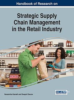 Handbook of Research on Strategic Supply Chain Management in the Retail Industry (Advances in Logistics, Operations, and Management Science)