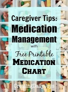 Medication Management Tips for Caregivers with Free Printable Medication Chart | Creating Daily Joys