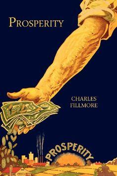 Prosperity by Charles Fillmore,http://www.amazon.com/dp/1614272239/ref=cm_sw_r_pi_dp_XYb9sb1V6KJX3H75