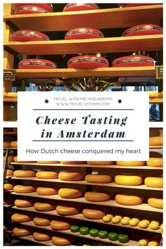 Cheese Tasting in Amsterdam • Travel with Mei and Kerstin