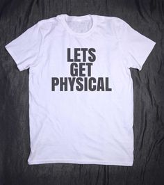 Work Out Clothes Lets Get Physical Slogan Gym by HyperWaveFashion