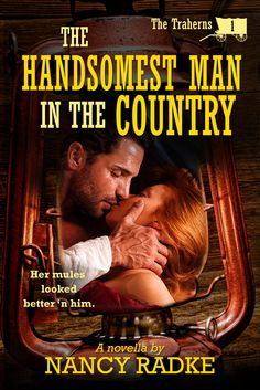 FREE at Amazon  The Handsomest Man in the Country, #1 The Traherns (The Traherns series)  #mgtab Nancy Radke: The first story of the Trahern family who move west after the Civil War.  Available on iTunes and Amazon.