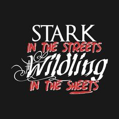 Wildling in the Sheets  Game of Thrones tee shirts available now.   #gameofthrones, #got, #clothing, #funny
