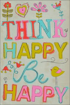 think happy. be happy. We all have problems and being happy is a choice! Happy Quotes, Great Quotes, Quotes To Live By, Me Quotes, Motivational Quotes, Inspirational Quotes, Peace Quotes, Think Happy Be Happy, Think Happy Thoughts