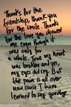 Thanks For The Friendship....I Have Learned To Say Goodbye !