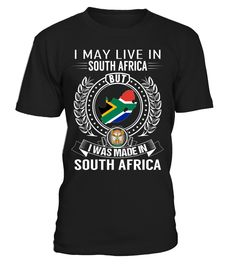 I May Live in South Africa But I Was Made in South Africa #SouthAfrica