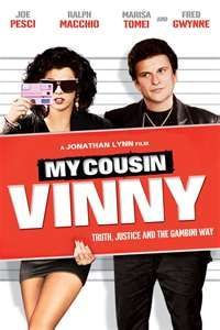 My Cousin Vinny is one of the best...My Grandma liked it too...