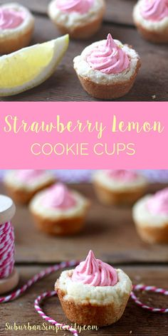 Although the ingredient list is simple this Strawberry Lemon Cookie Cup is an especially delicious recipe! With its sweet buttery taste soft chewy texture and exceptional strawberry lemon flavor combination it's a true winner. Mini Desserts, Easy Desserts, Delicious Desserts, Yummy Food, Finger Desserts, Plated Desserts, Cake Pops, Nake Cake, Cookie Recipes