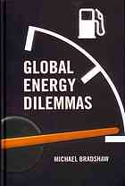 Global energy dilemmas : energy security, globalization, and climate change