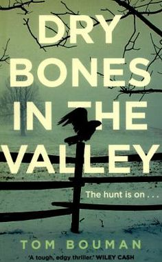 Edgar Allan Poe Awards 2015 – Best First Novel by an American Author: Dry Bones in the Valley by Tom Bouman (W.W. Norton)