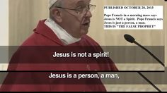 """Pope Francis """"The"""" False Prophet"""". Says Jesus is just a person, a man."""
