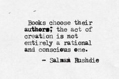 Books choose their authors. Makes one wonder... lots more to say on the subject but too much to write here.