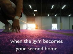 It became my second home twice--when I was a gymnast and then when my daughter become a gymnast and I started coaching to pay the bill.