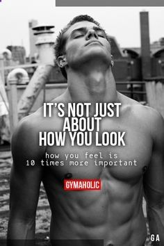 gymaaholic: It's Not Just About How You Look How you feel is 10 times more important. www.gymaholic.co