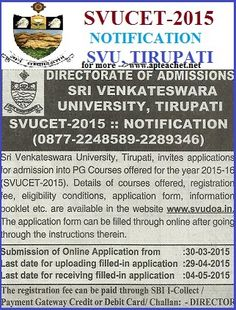 SVUCET-2015 Notification, Syllabus, Eligibility SVUCET-2015 notification has been released by Sri Venkateswara Universiry, Tirupati for admission into Post Graduation courses for the academic year 2015-16. This notification regarding the admission into PG courses  called  as SVUCET-2015.