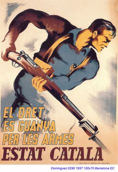 Spain - - GC - poster - El Dret es guanya per les armes :: autor - Domingez Political Posters, Political Cartoons, Spanish War, Ww2 Propaganda, Spanish Posters, Civil War Art, Band Posters, Comic Book Covers, Illustrations And Posters