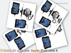 Nové držiaky do auta pre Apple iPad mini 4. Pasívny držiak Brodit pre pevnú montáž v aute, aktívny s CL nabíjačkou alebo s Molex konektorom.