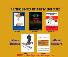 Check out the website:  http://bigbrotherwatchingus.com for laws approving the mind invasive technology today nonconsensually, bio-coded Directed Energy Weapon covert torture, and military/law enforcement ongoing efforts to keep it hidden, as well as the official mind control technology patents that are in full use globally and much, much, more!