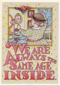 We are Always the Same Age Inside