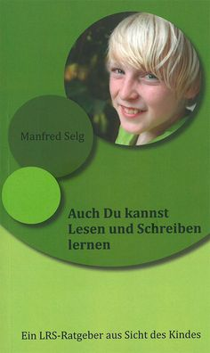 Manfred Selg: Auch Du kannst Lesen und Schreiben lernen