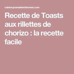 Recette de Toasts aux rillettes de chorizo : la recette facile Chorizo, Toast, Croissant, Apple Cobbler, Cooked Apples, Crescent Roll, Crescent Rolls