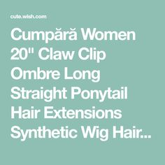 Buy Women Claw Clip Ombre Long Straight Ponytail Hair Extensions Synthetic Wig Hairpiece Hairstyle at Cute - Beauty Shopping Protective Hairstyles, Ponytail Hairstyles, Starting From The Bottom, Ponytail Hair Extensions, Straight Ponytail, Clarifying Shampoo, Claw Clip, Dry Hair, Synthetic Wigs