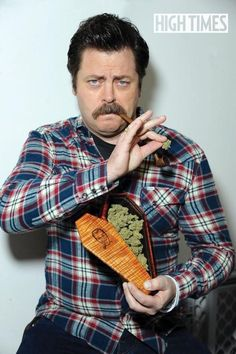 Ron Swanson loves the ganj? My life is complete now, thanks.