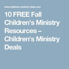 10 FREE Fall Children's Ministry Resources – Children's Ministry Deals