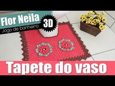 """Tapete do vaso sanitário - Jogo de banheiro flor Neila 3D - 3/4 """"Soraia Bogossian"""" - YouTube"""