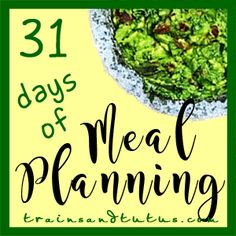 31 Days of Meal Planning 31 Days, Picky Eaters, Weight Gain, Guacamole, Meal Planning, Meals, Ethnic Recipes, Food, Meal