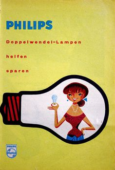 vintage ad for Philips light bulbs, from Austria, late Vintage Advertising Posters, Vintage Advertisements, Vintage Posters, Retro Vintage, Vintage Labels, Retro Light Bulbs, Illustrations Vintage, Poster Ads, Vintage Branding