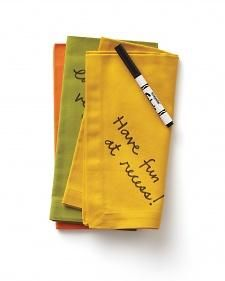 Write notes with fabric markers on reusable cloth napkins, and pack them in your child's lunch.