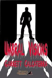 Once Upon a Blog . . .: GSP's Book of the Day December 4->#gypsyshadow #horror #shortstories  Two eerie tales from a brilliant mind, this book will keep you turning the pages! Umbral Visions by Garrett Calcaterra. Available from Amazon, Barnes and Noble, Smashwords, other fine eBook vendors and Gypsy Shadow Publishing at:  http://www.gypsyshadow.com/GarrettCalcaterra.html#UmbralV