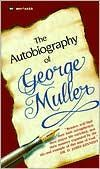 """""""Th Autobiography of George Müller"""" *****"""