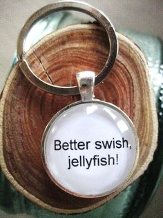 Better Swish Jellyfish Key Ring, quote key ring, quote keychain, jellyfish, ways to say goodbye, handmade, gift for her, gift for him