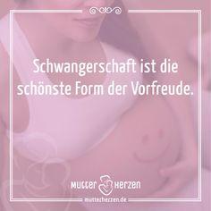 Schwangerschaft: Die Zeit der Vorfreude  Mehr schöne Sprüche auf: www.mutterherzen.de  #schwangerschaft #geburt #vorfreude #freude #kind #baby #mutter