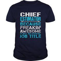 CHIEF ESTIMATOR T-Shirts, Hoodies. VIEW DETAIL ==► Funny Tee Shirts