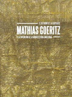 El retorno de la serpiente : Mathias Goeritz y la invención de la arquitectura emocional http://fama.us.es/record=b2645916~S5*spi