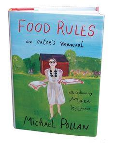 Maira Kalman has illustrated Michael Pollan's classic book, Food Rules.