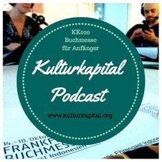 KK020 Buchmesse für Anfänger: Tine Nowak unterhält sich im Kulturkapital-Podcast mit Frank Krings, Karina Goldberg (Frankfurter Buchmesse) und Andrea Diener (FAZ).