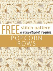 Popcorn Rows Stitch Pattern. Download here, courtesy of www.crochetmagazine.com.