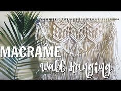 HOW TO: DIY Macrame Wall Hanging - YouTube