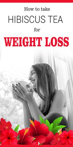 How to take Hibiscus Tea for Weight Loss ?